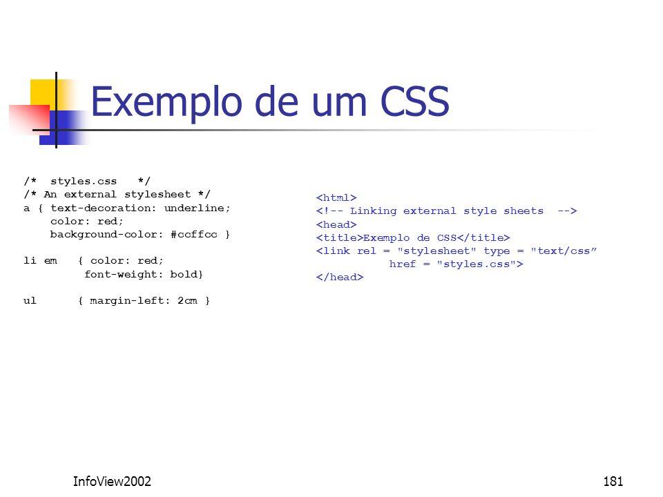 Exemplo de um CSS InfoView2002 /* styles.css */
