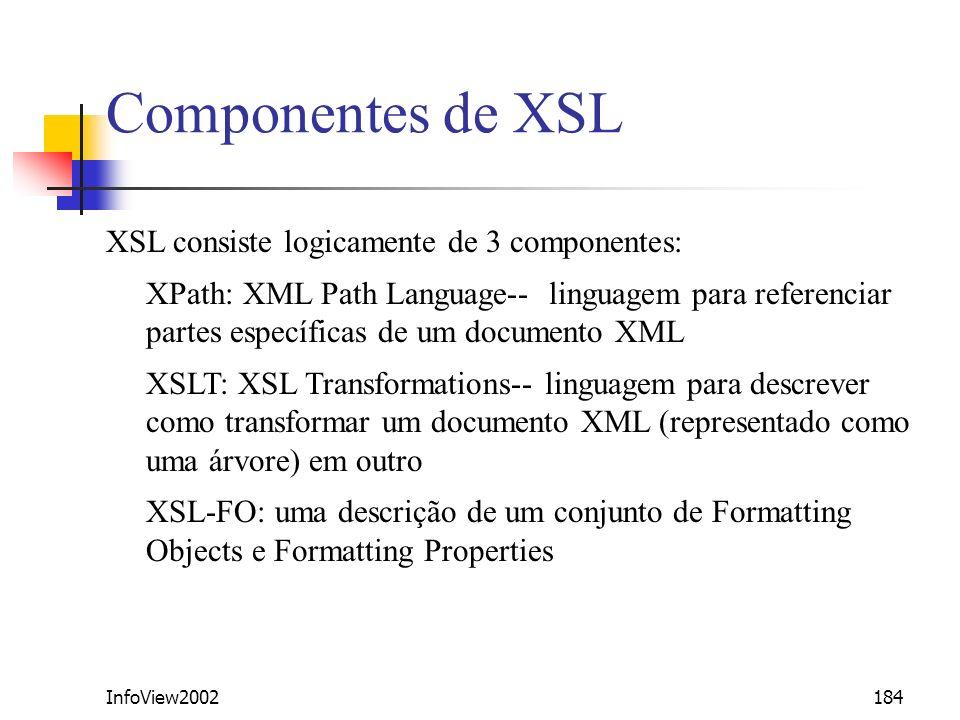 Componentes de XSL XSL consiste logicamente de 3 componentes: