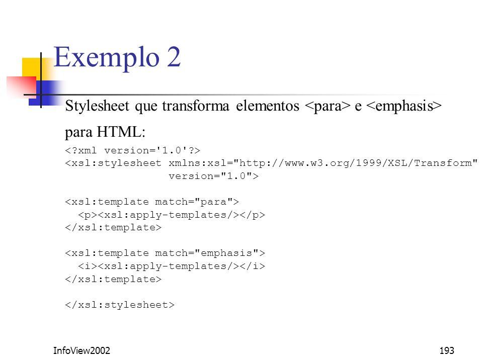 Exemplo 2 Stylesheet que transforma elementos <para> e <emphasis> para HTML: < xml version= 1.0 >