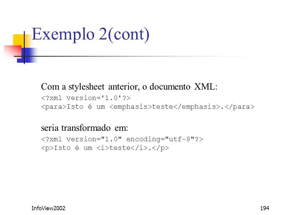 Exemplo 2(cont) Com a stylesheet anterior, o documento XML: