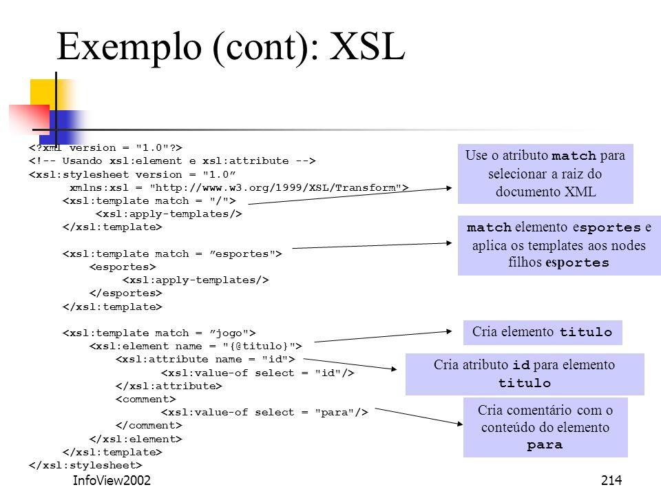 Exemplo (cont): XSL < xml version = 1.0 > <!-- Usando xsl:element e xsl:attribute --> <xsl:stylesheet version = 1.0