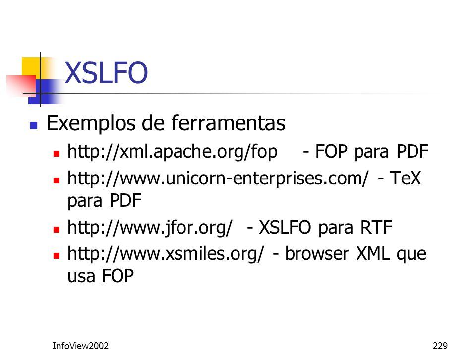 XSLFO Exemplos de ferramentas http://xml.apache.org/fop - FOP para PDF