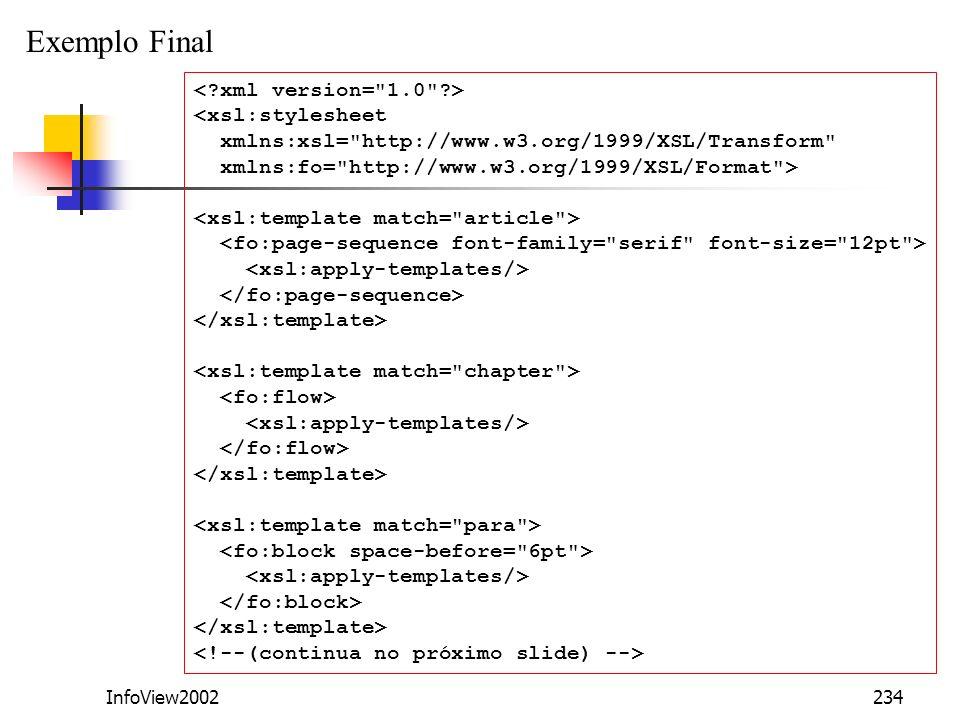 Exemplo Final < xml version= 1.0 > <xsl:stylesheet