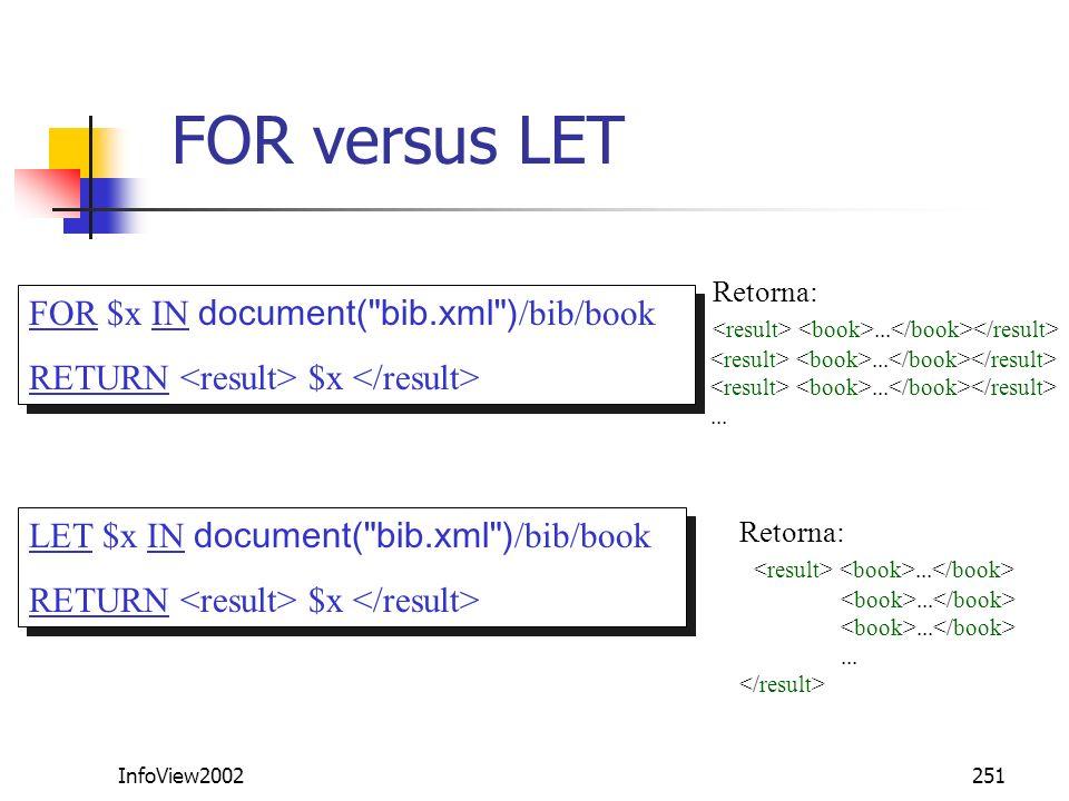 FOR versus LET FOR $x IN document( bib.xml )/bib/book
