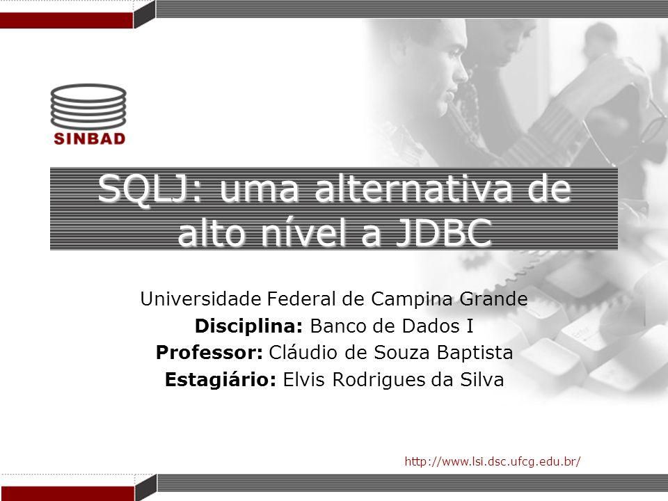 SQLJ: uma alternativa de alto nível a JDBC