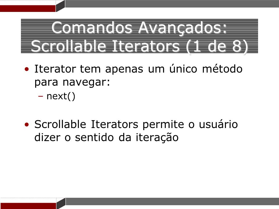 Comandos Avançados: Scrollable Iterators (1 de 8)