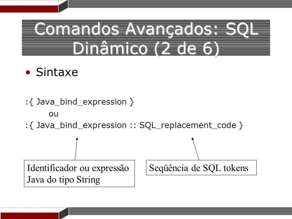 Comandos Avançados: SQL Dinâmico (2 de 6)