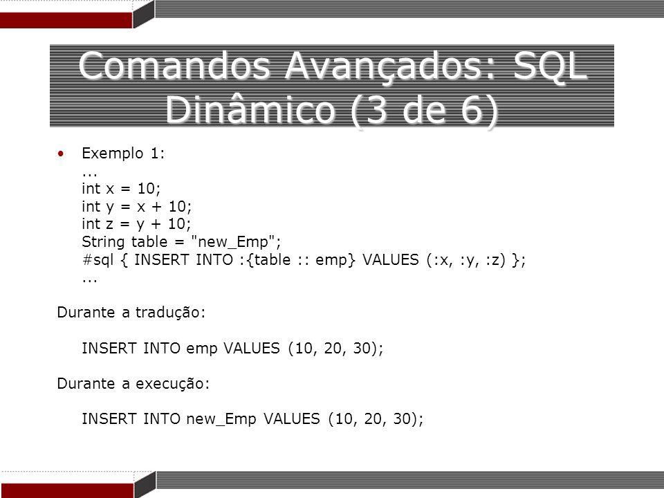 Comandos Avançados: SQL Dinâmico (3 de 6)