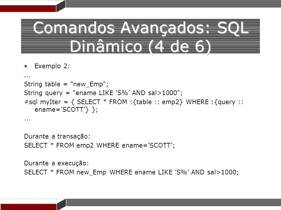 Comandos Avançados: SQL Dinâmico (4 de 6)