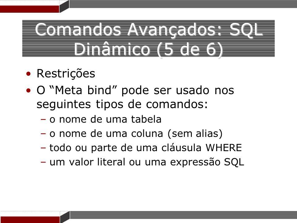 Comandos Avançados: SQL Dinâmico (5 de 6)