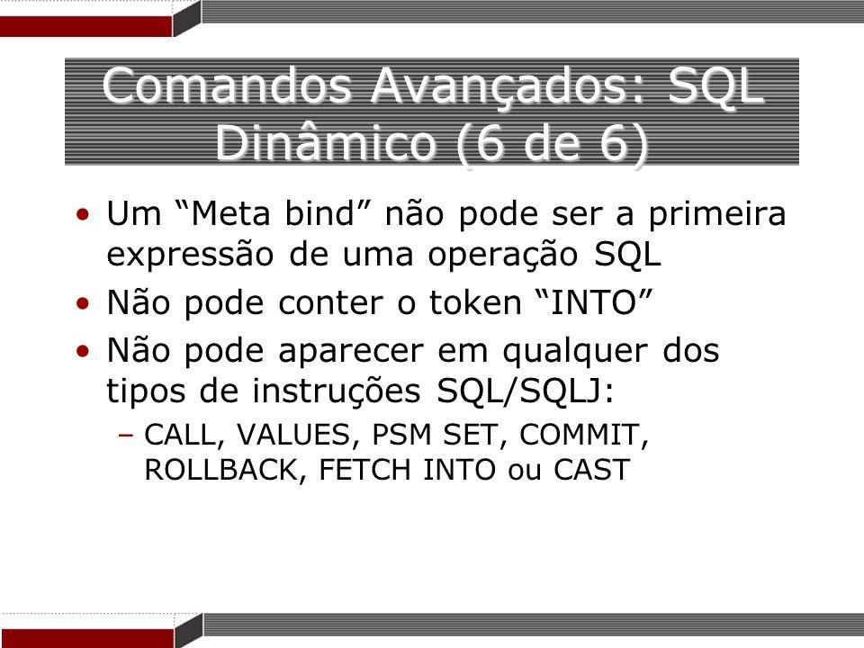 Comandos Avançados: SQL Dinâmico (6 de 6)
