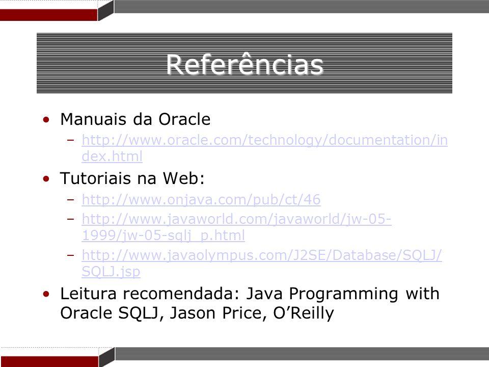 Referências Manuais da Oracle Tutoriais na Web: