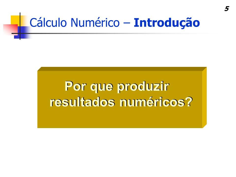 Por que produzir resultados numéricos