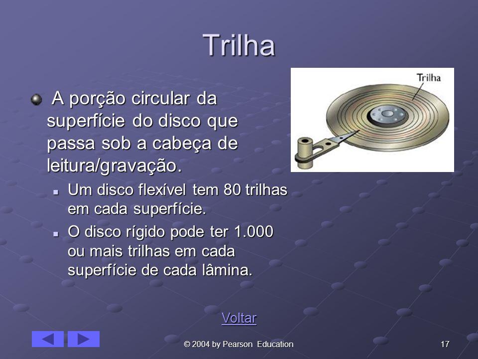 TrilhaA porção circular da superfície do disco que passa sob a cabeça de leitura/gravação. Um disco flexível tem 80 trilhas em cada superfície.