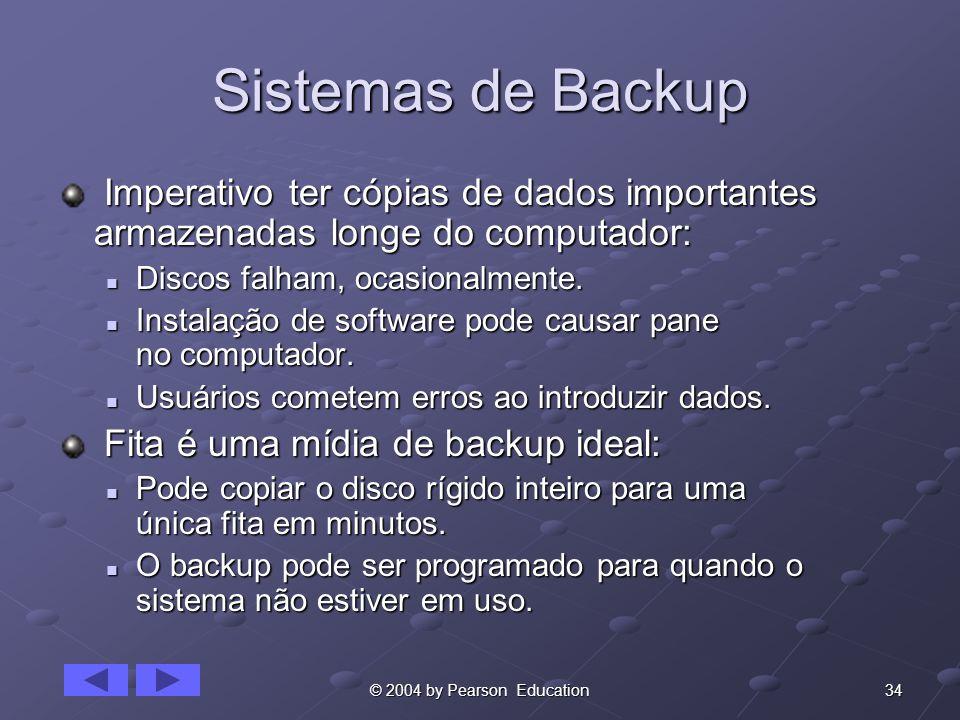Sistemas de Backup Imperativo ter cópias de dados importantes armazenadas longe do computador: Discos falham, ocasionalmente.