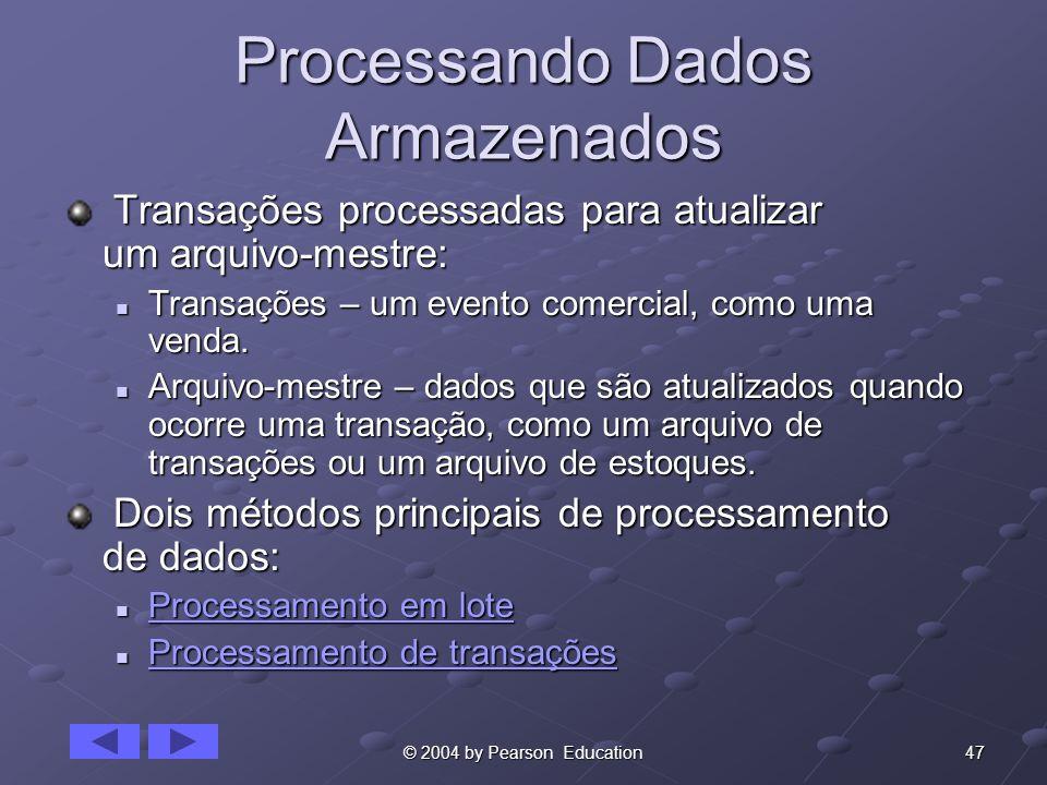 Processando Dados Armazenados