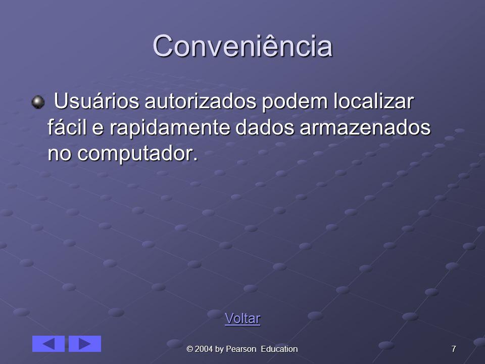 Conveniência Usuários autorizados podem localizar fácil e rapidamente dados armazenados no computador.