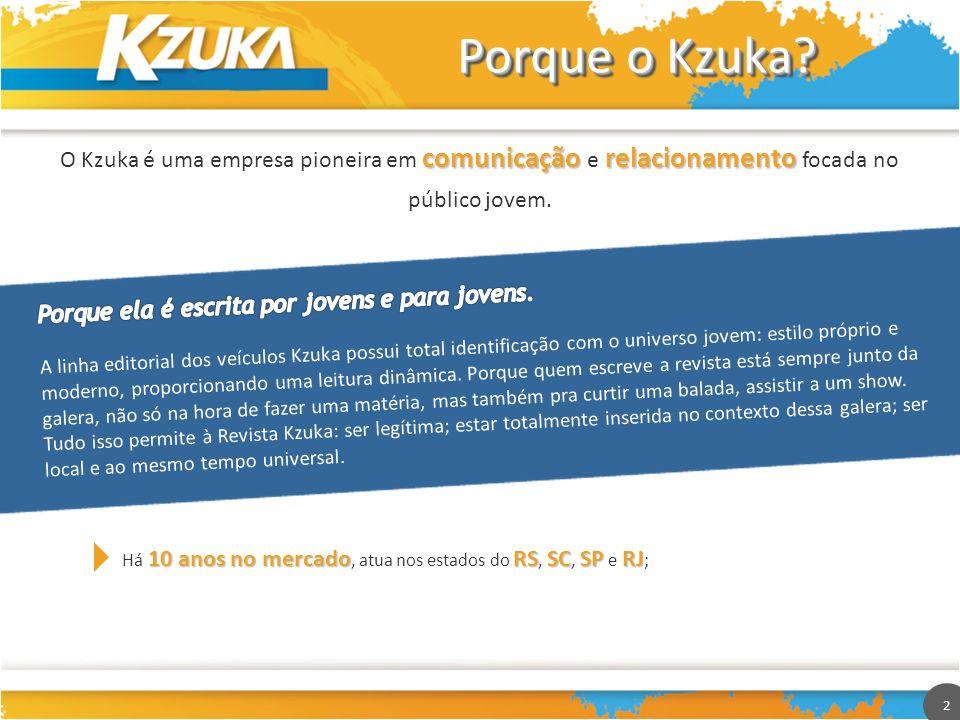 Porque o Kzuka O Kzuka é uma empresa pioneira em comunicação e relacionamento focada no público jovem.