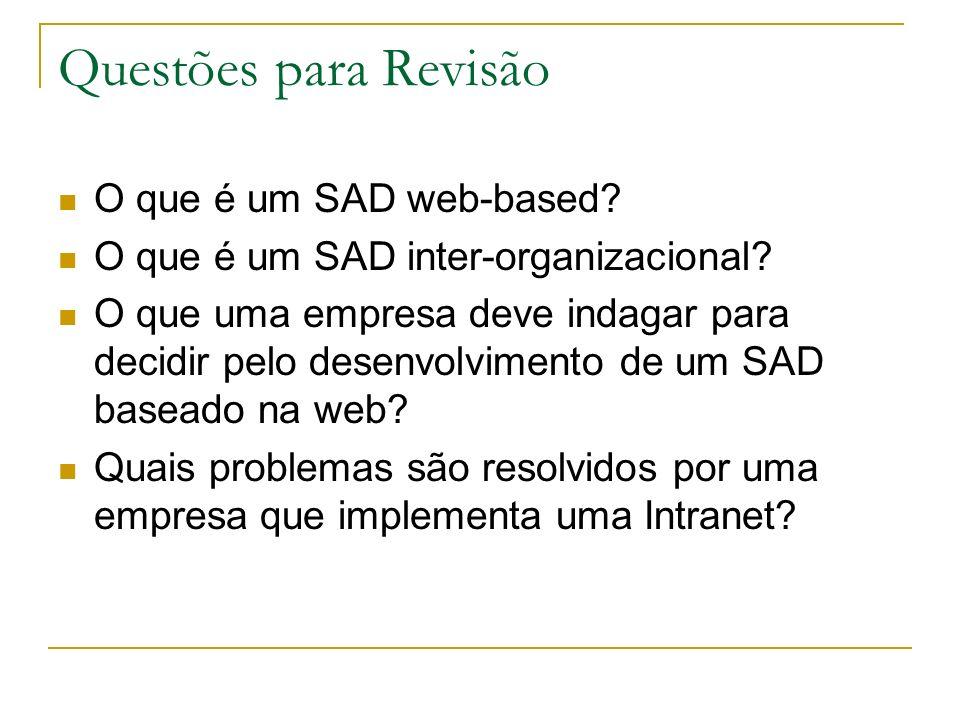 Questões para Revisão O que é um SAD web-based