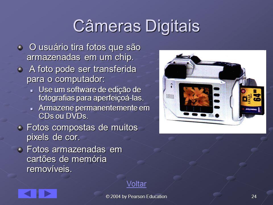 Câmeras Digitais O usuário tira fotos que são armazenadas em um chip.