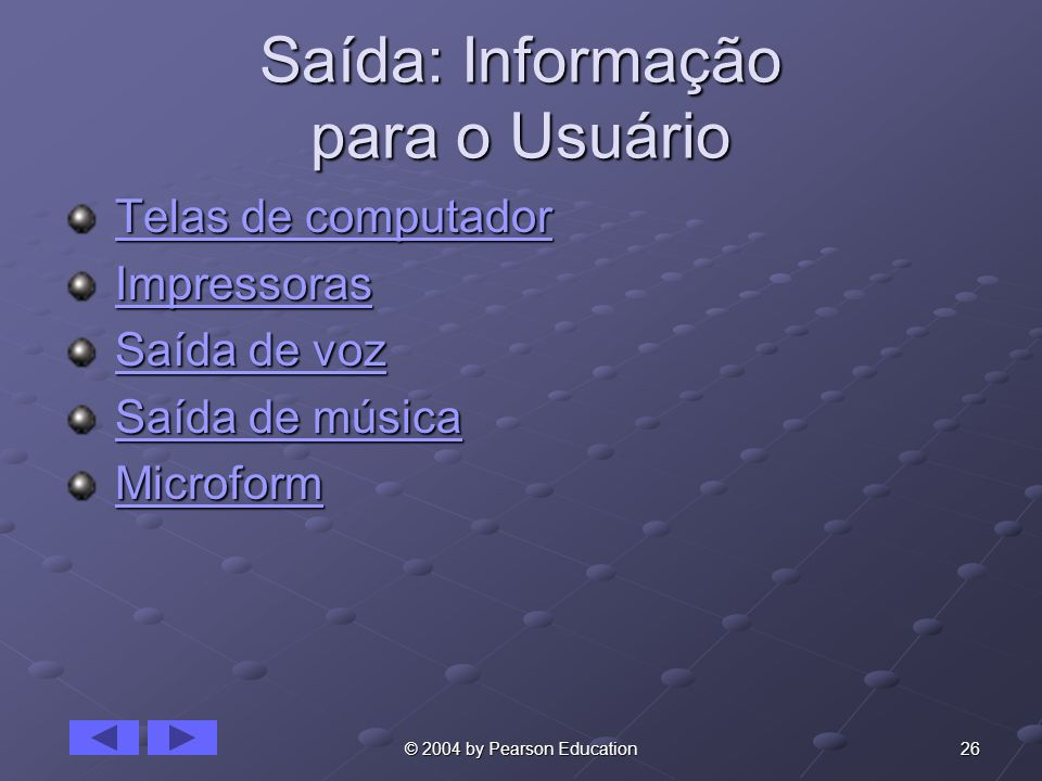 Saída: Informação para o Usuário