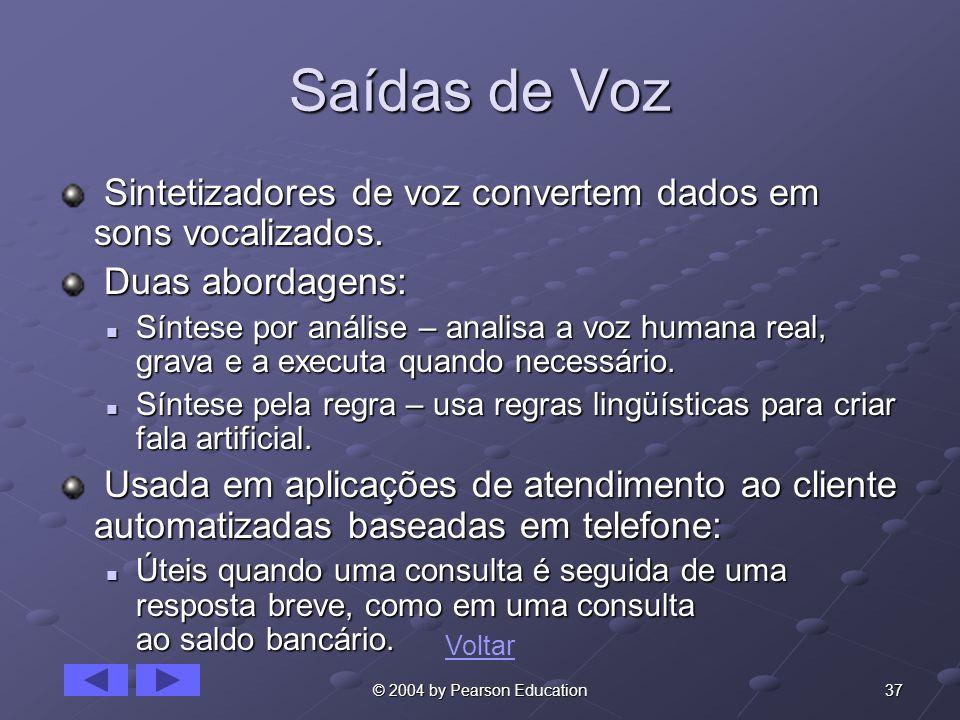 Saídas de VozSintetizadores de voz convertem dados em sons vocalizados. Duas abordagens:
