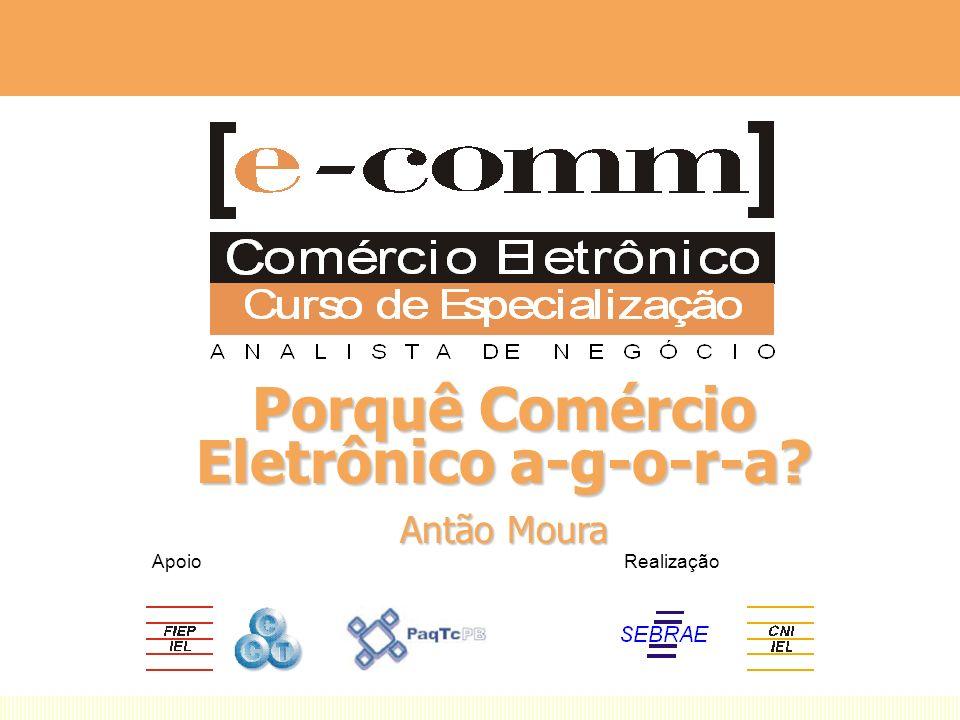 Porquê Comércio Eletrônico a-g-o-r-a