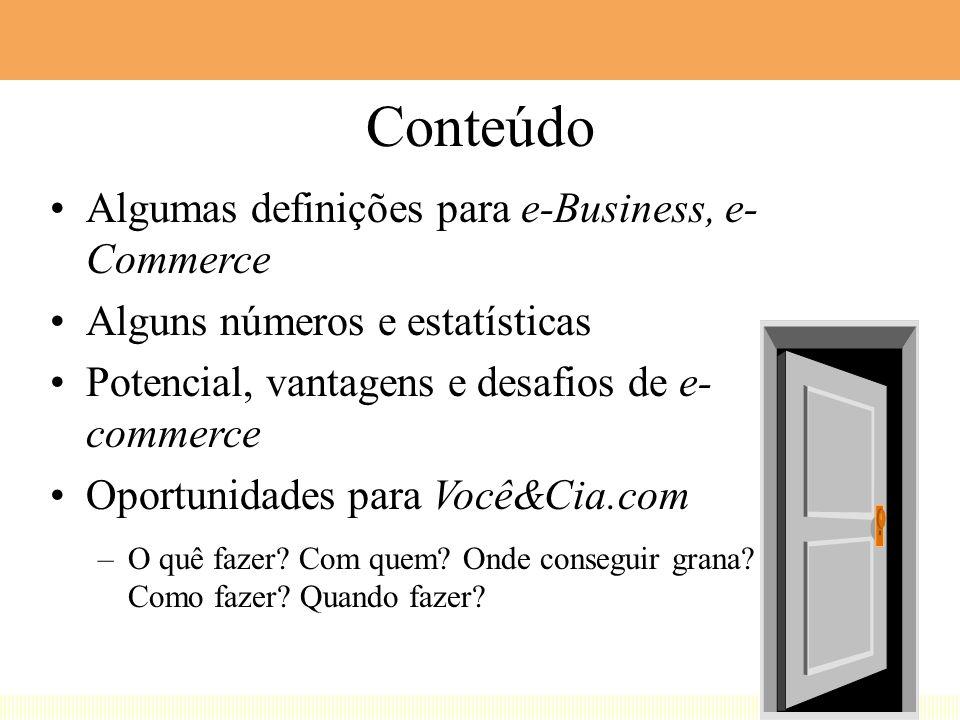 Conteúdo Algumas definições para e-Business, e-Commerce