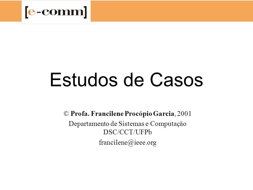 Estudos de Casos © Profa. Francilene Procópio Garcia, 2001