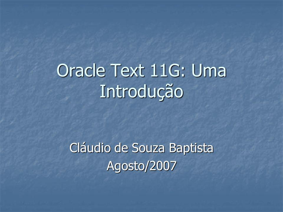 Oracle Text 11G: Uma Introdução