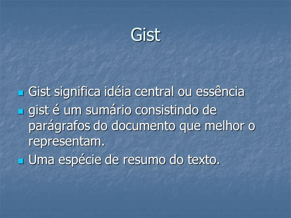 Gist Gist significa idéia central ou essência
