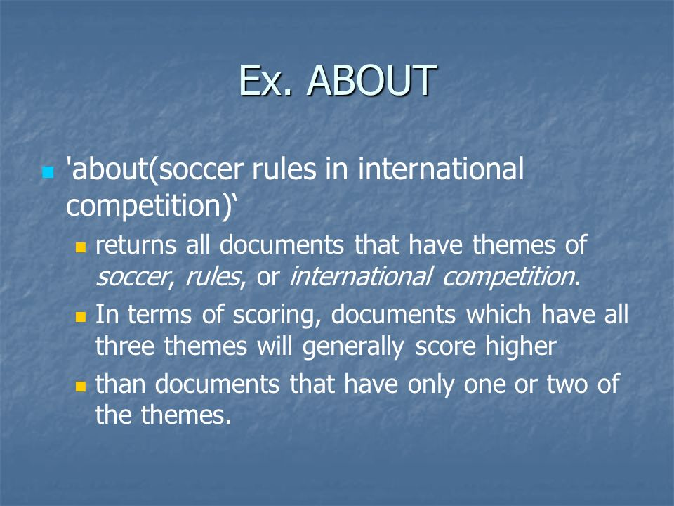 Ex. ABOUT about(soccer rules in international competition)'