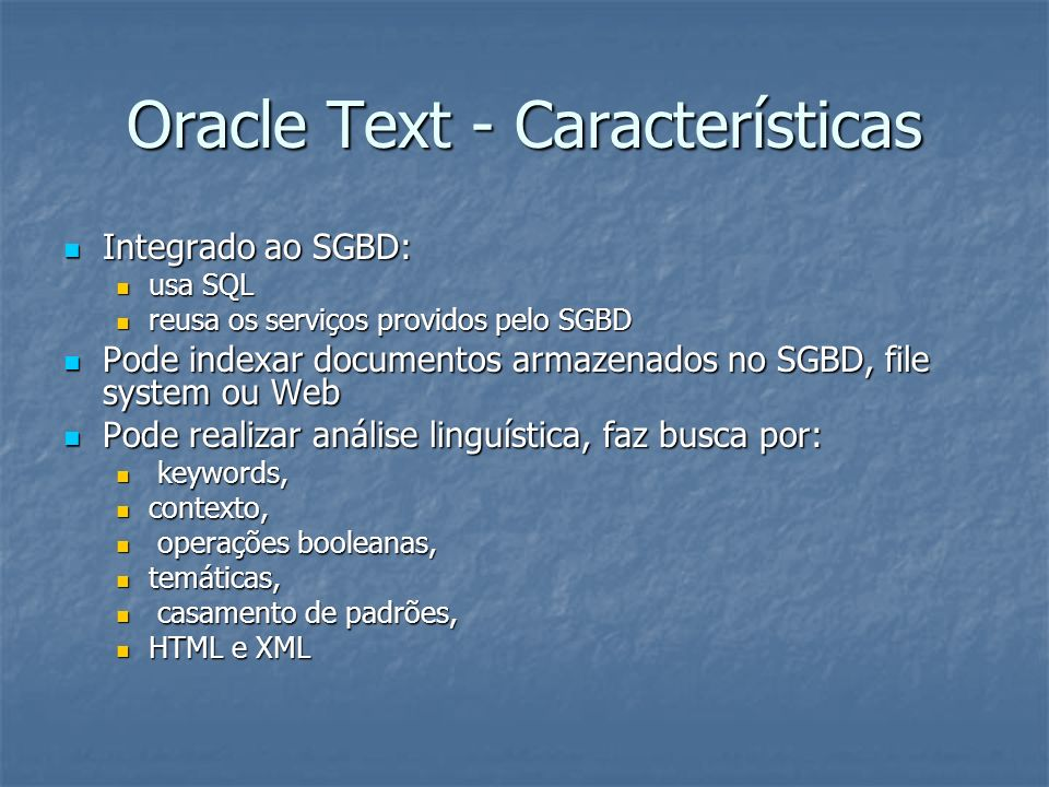 Oracle Text - Características