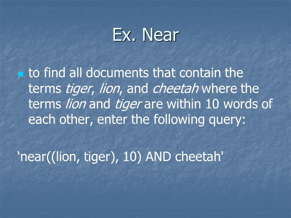 Ex. Near
