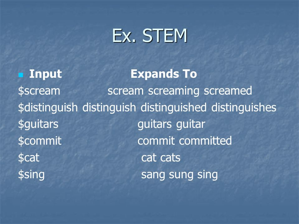 Ex. STEM Input Expands To $scream scream screaming screamed