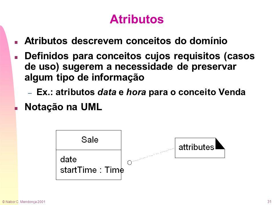 Atributos Atributos descrevem conceitos do domínio