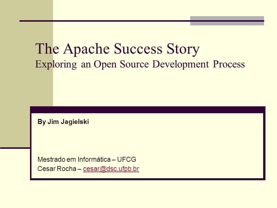 The Apache Success Story Exploring an Open Source Development Process