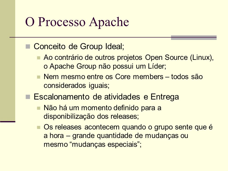 O Processo Apache Conceito de Group Ideal;