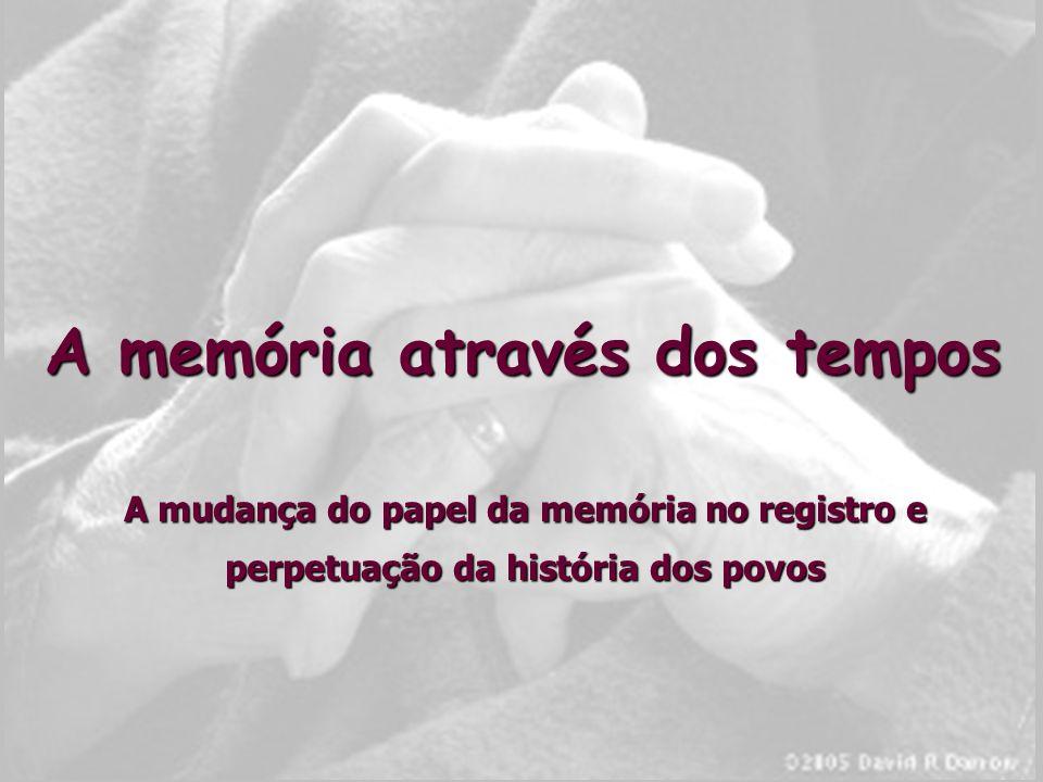 A memória através dos tempos