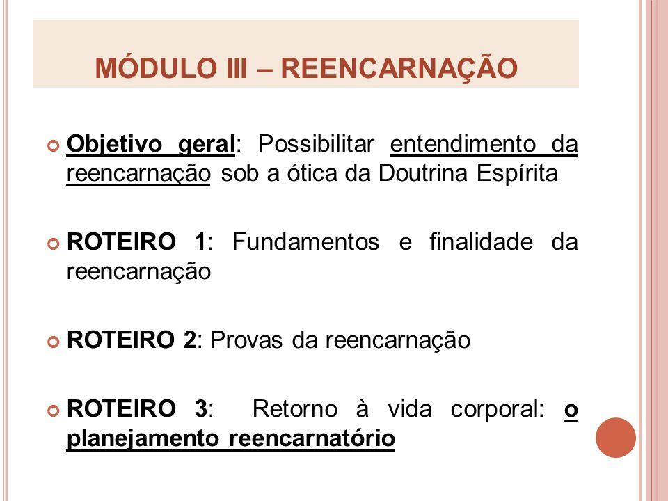 MÓDULO III – REENCARNAÇÃO