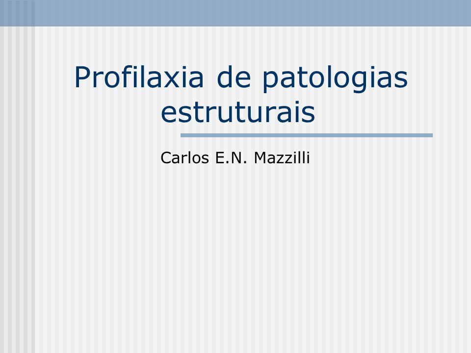 Profilaxia de patologias estruturais
