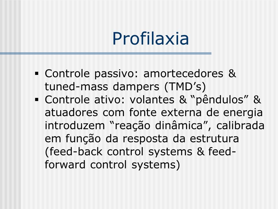 Profilaxia Controle passivo: amortecedores & tuned-mass dampers (TMD's)