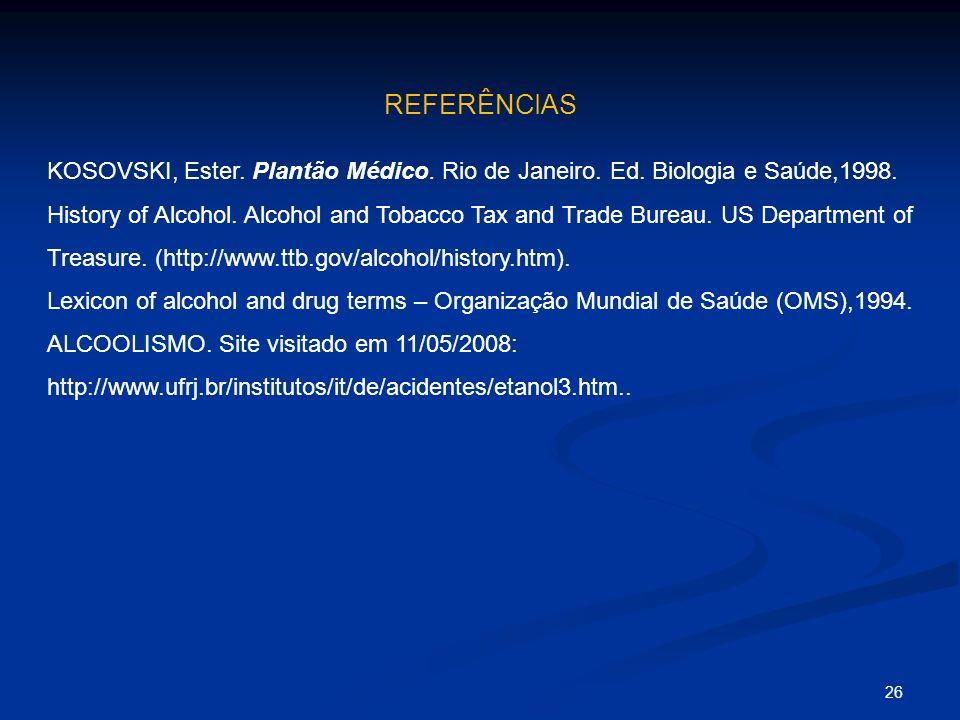 REFERÊNCIASKOSOVSKI, Ester. Plantão Médico. Rio de Janeiro. Ed. Biologia e Saúde,1998.