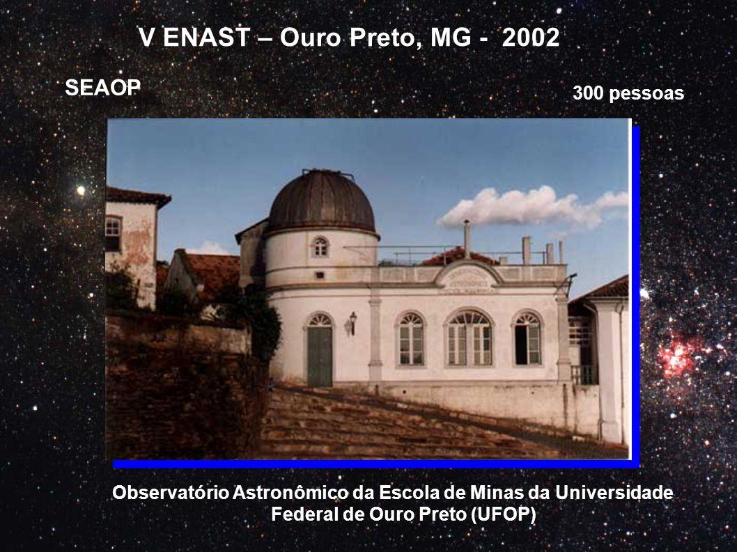 V ENAST – Ouro Preto, MG - 2002 SEAOP 300 pessoas