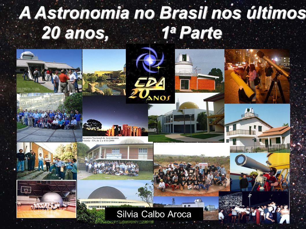 A Astronomia no Brasil nos últimos 20 anos, 1a Parte