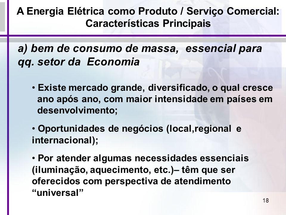 a) bem de consumo de massa, essencial para qq. setor da Economia