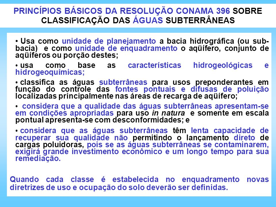 PRINCÍPIOS BÁSICOS DA RESOLUÇÃO CONAMA 396 SOBRE CLASSIFICAÇÃO DAS ÁGUAS SUBTERRÂNEAS