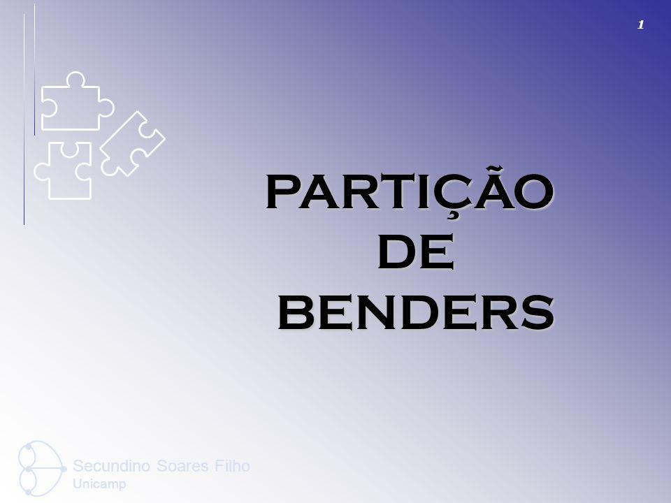PARTIÇÃO DE BENDERS Secundino Soares Filho Unicamp