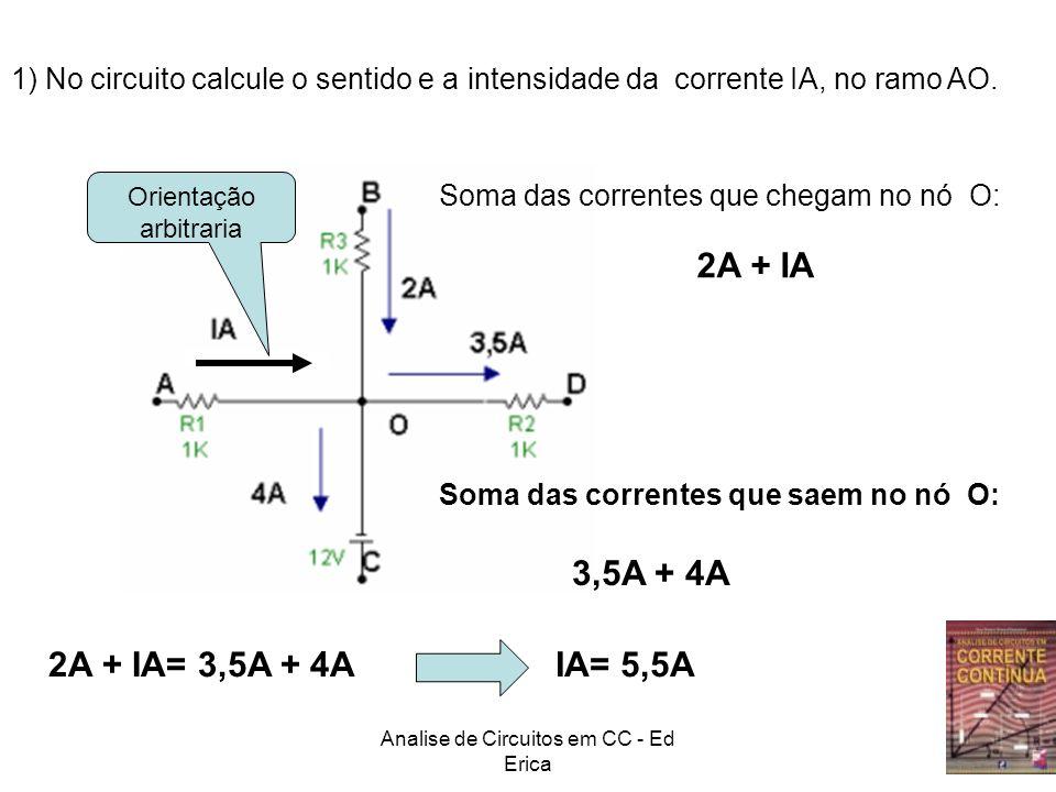 1) No circuito calcule o sentido e a intensidade da corrente IA, no ramo AO.