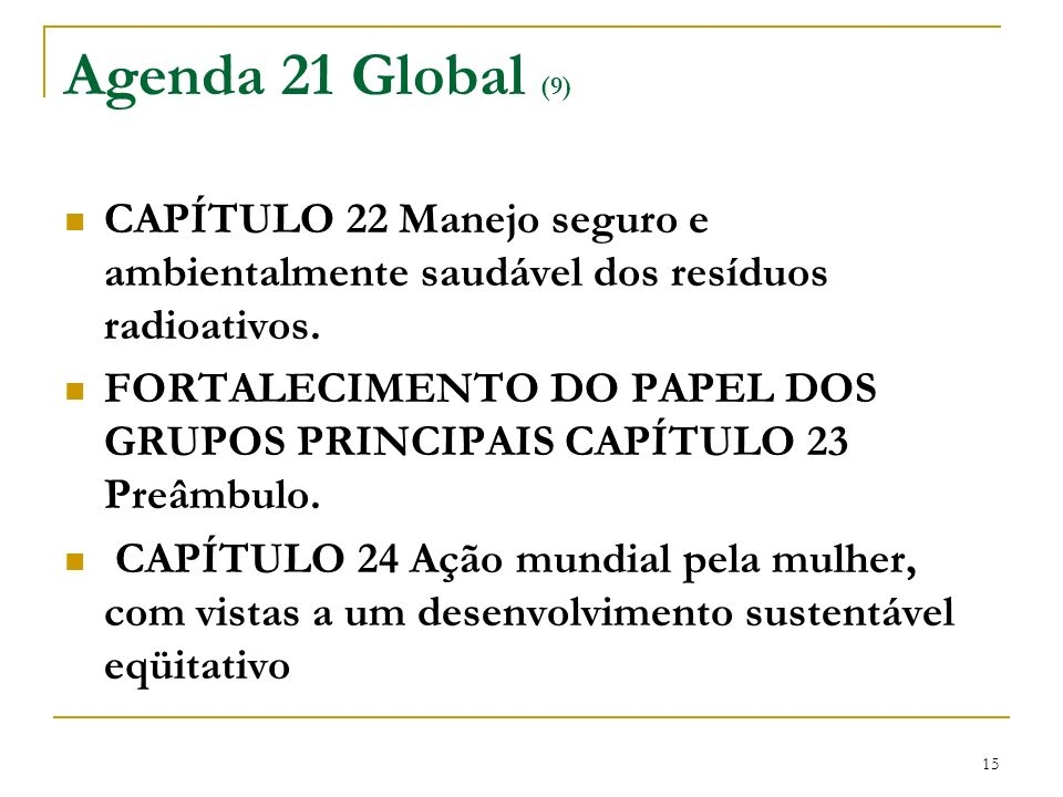 Agenda 21 Global (9) CAPÍTULO 22 Manejo seguro e ambientalmente saudável dos resíduos radioativos.